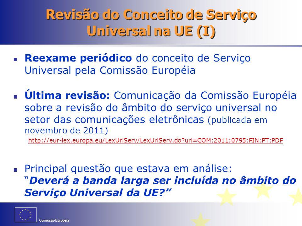 Comissão Européia Revisão do Conceito de Serviço Universal na UE (I) Reexame periódico do conceito de Serviço Universal pela Comissão Européia Última