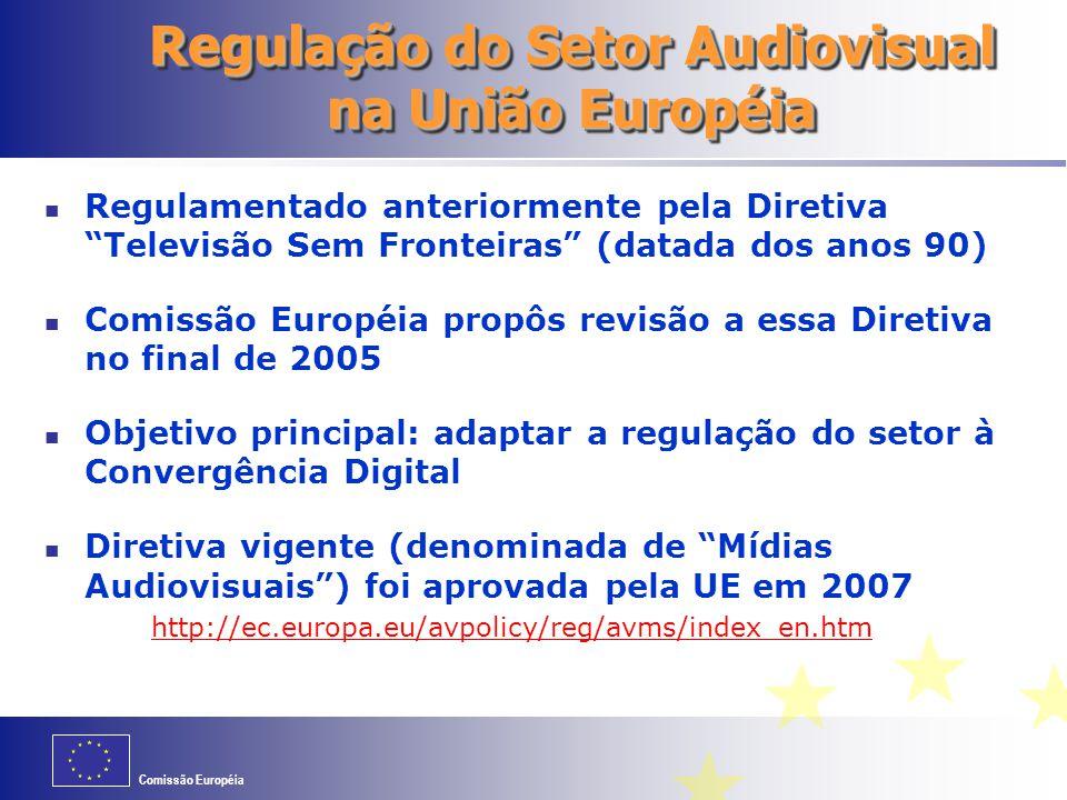 """Comissão Européia Regulação do Setor Audiovisual na União Européia Regulamentado anteriormente pela Diretiva """"Televisão Sem Fronteiras"""" (datada dos an"""