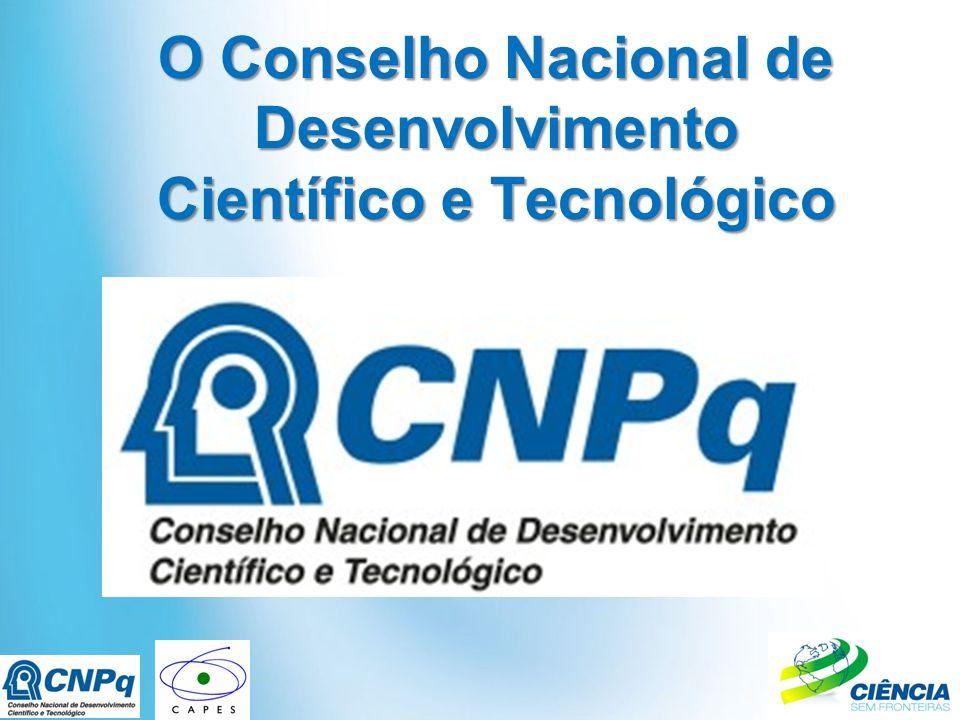 O Conselho Nacional de Desenvolvimento Científico e Tecnológico