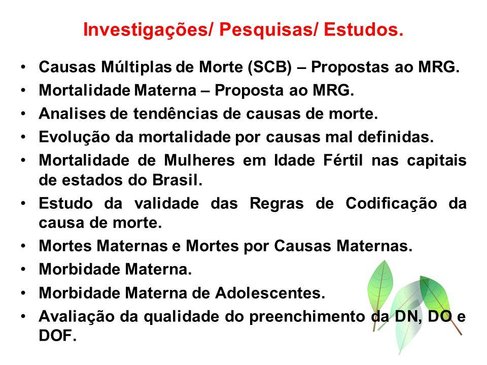 Investigações/ Pesquisas/ Estudos. Causas Múltiplas de Morte (SCB) – Propostas ao MRG. Mortalidade Materna – Proposta ao MRG. Analises de tendências d