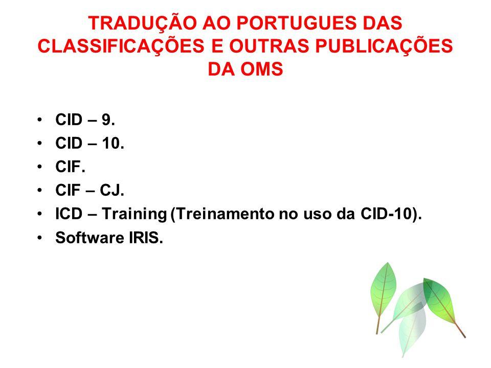 TRADUÇÃO AO PORTUGUES DAS CLASSIFICAÇÕES E OUTRAS PUBLICAÇÕES DA OMS CID – 9.