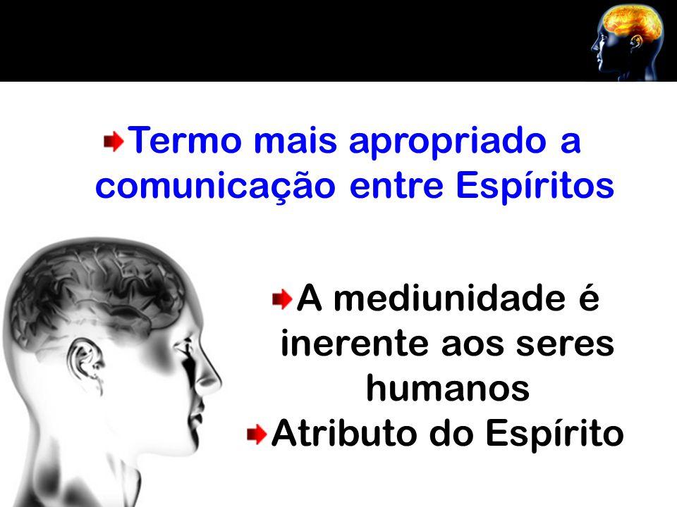 No exercício mediúnico de qualquer modalidade, a epífise [glândula pineal] desempenha o papel mais importante.