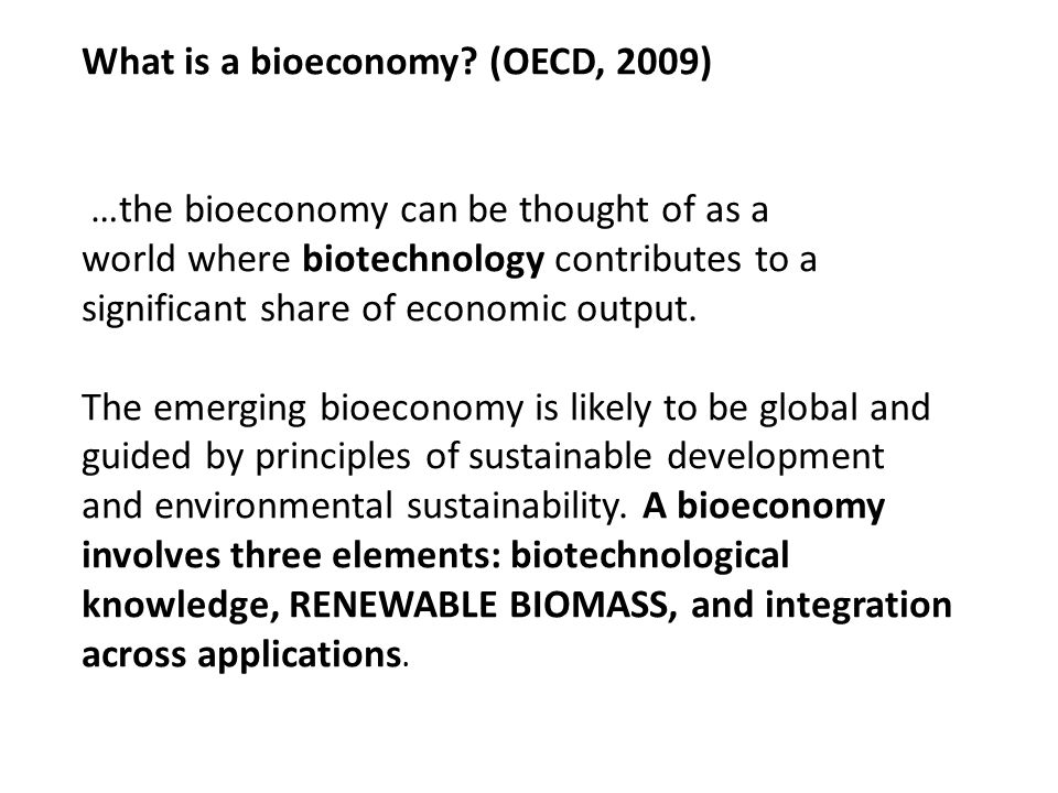 Bioeconomy can be perceived solely as operations related to the processing of biomass.
