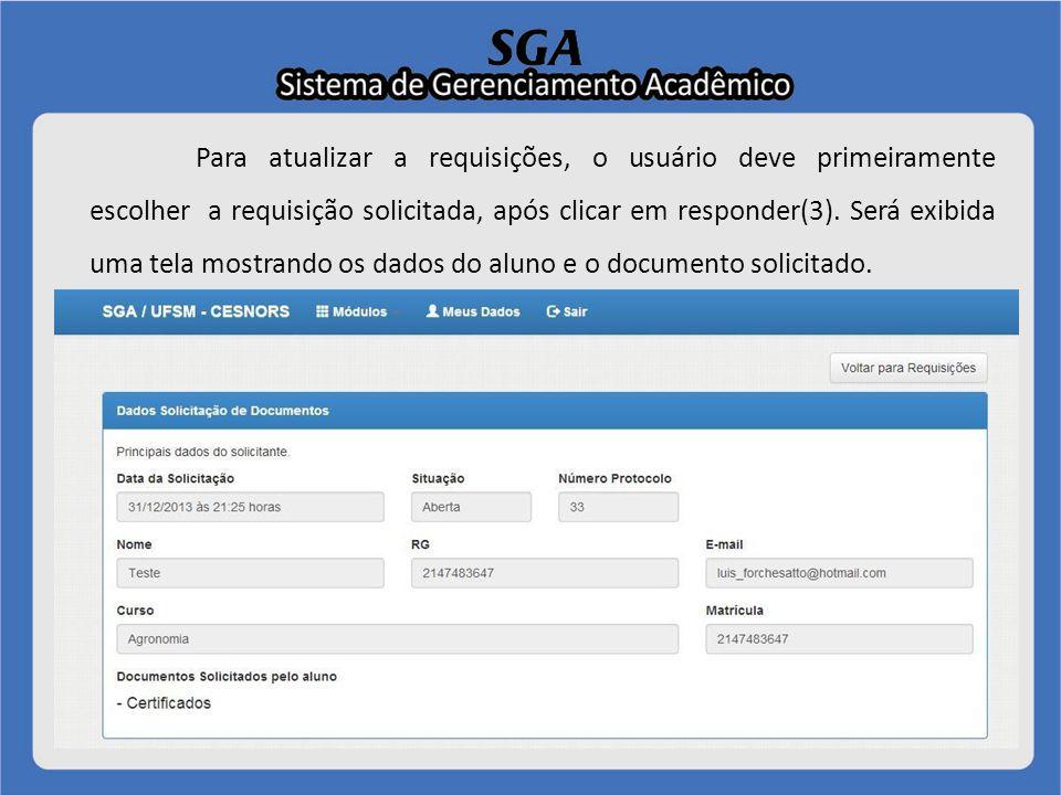 Para atualizar a requisições, o usuário deve primeiramente escolher a requisição solicitada, após clicar em responder(3). Será exibida uma tela mostra