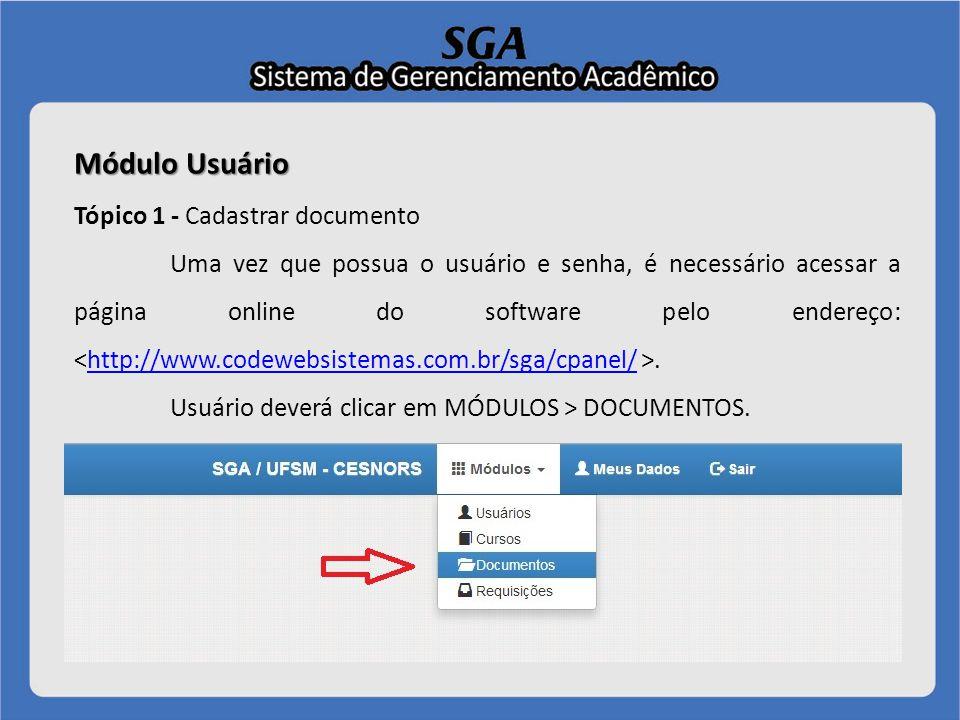 Módulo Usuário Tópico 1 - Cadastrar documento Uma vez que possua o usuário e senha, é necessário acessar a página online do software pelo endereço:.ht