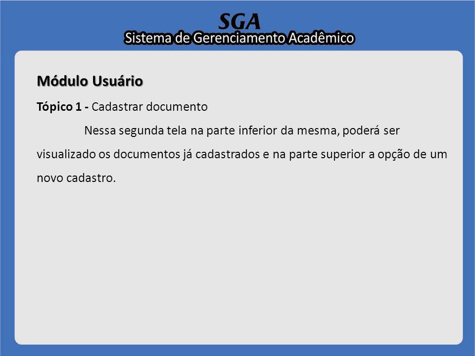 Módulo Aluno Tópico 1 - Requisição de documentos Para ter acesso ao Sistema de Gerenciamento Acadêmico, é necessário acessar a página online do software pelo endereço:.
