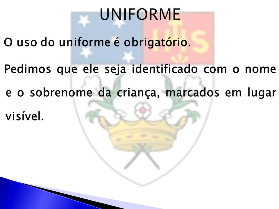 O uso do uniforme é obrigatório. Pedimos que ele seja identificado com o nome e o sobrenome da criança, marcados em lugar visível.
