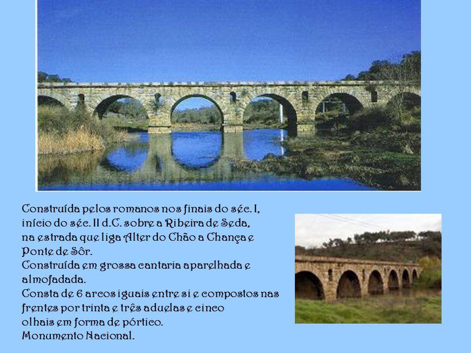 Construída pelos romanos nos finais do séc.I, início do séc.