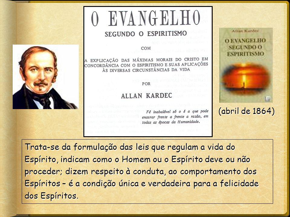 Trata-se da formulação das leis que regulam a vida do Espírito, indicam como o Homem ou o Espírito deve ou não proceder; dizem respeito à conduta, ao