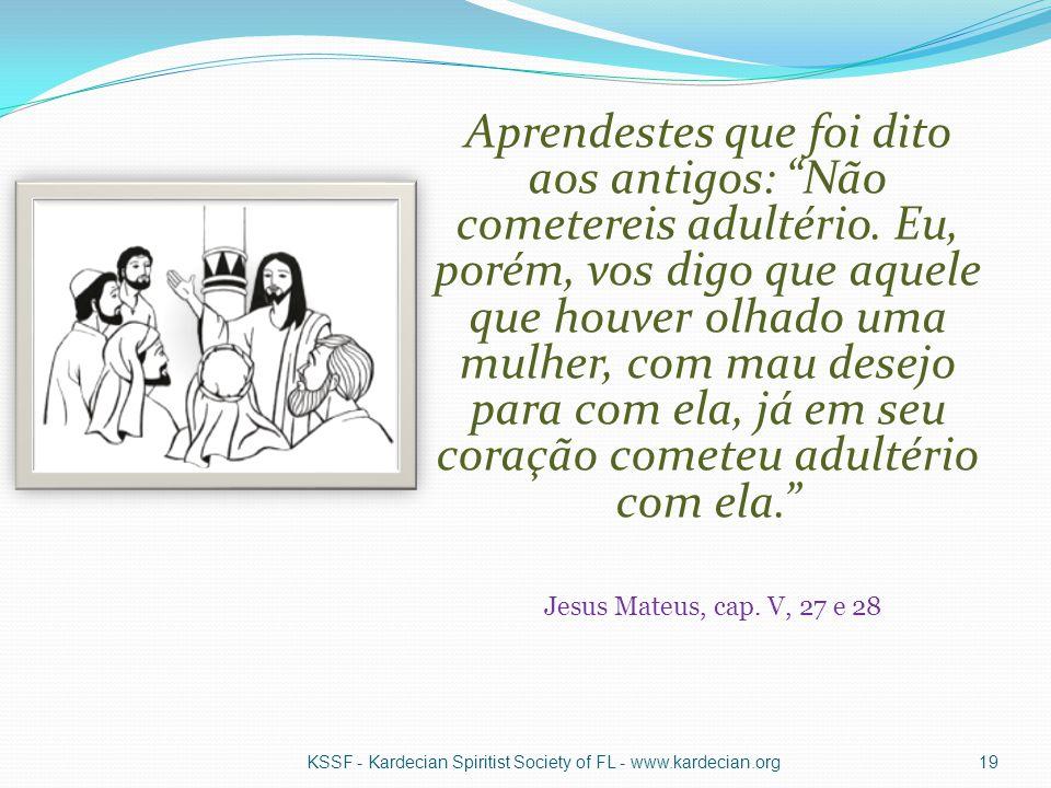 Aprendestes que foi dito aos antigos: Não cometereis adultério.