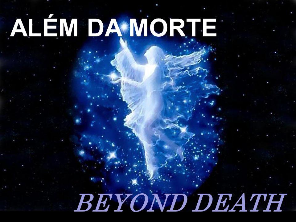 ALÉM DA MORTE BEYOND DEATH