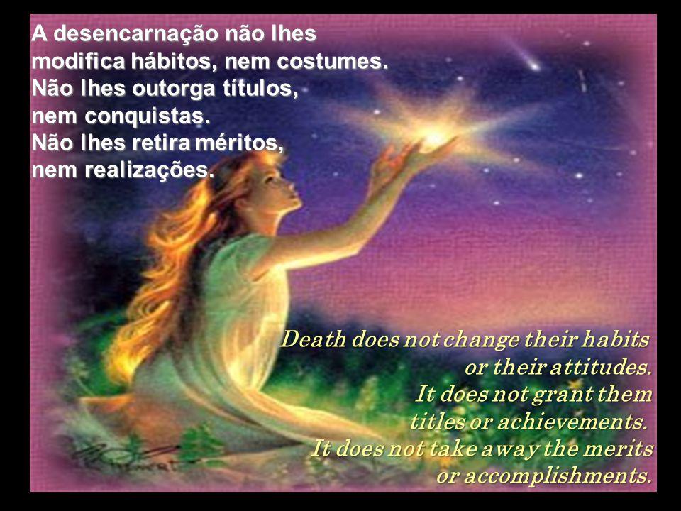 Aportam no plano espiritual, nem anjos, nem demônios.