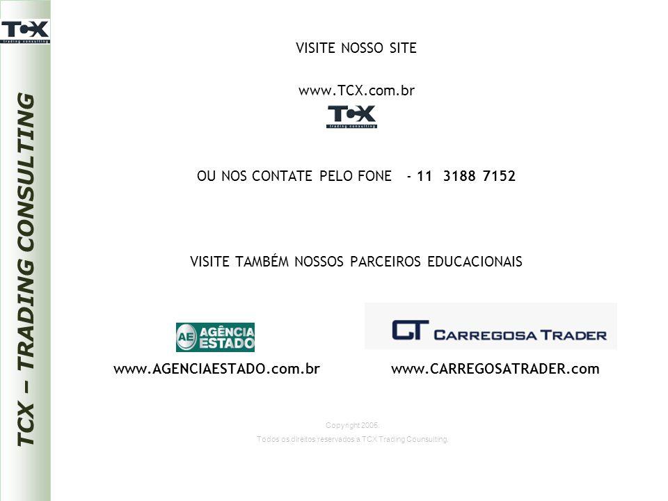VISITE NOSSO SITE www.TCX.com.br OU NOS CONTATE PELO FONE - 11 3188 7152 VISITE TAMBÉM NOSSOS PARCEIROS EDUCACIONAIS www.AGENCIAESTADO.com.br www.CARR
