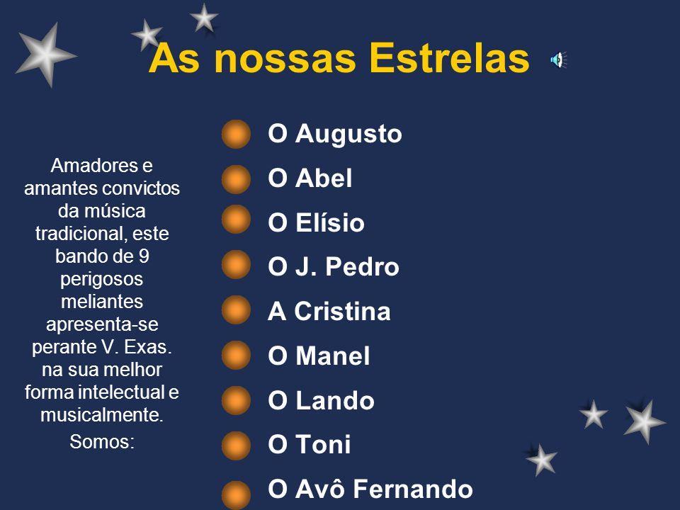 As nossas Estrelas O Augusto O Abel O Elísio O J.