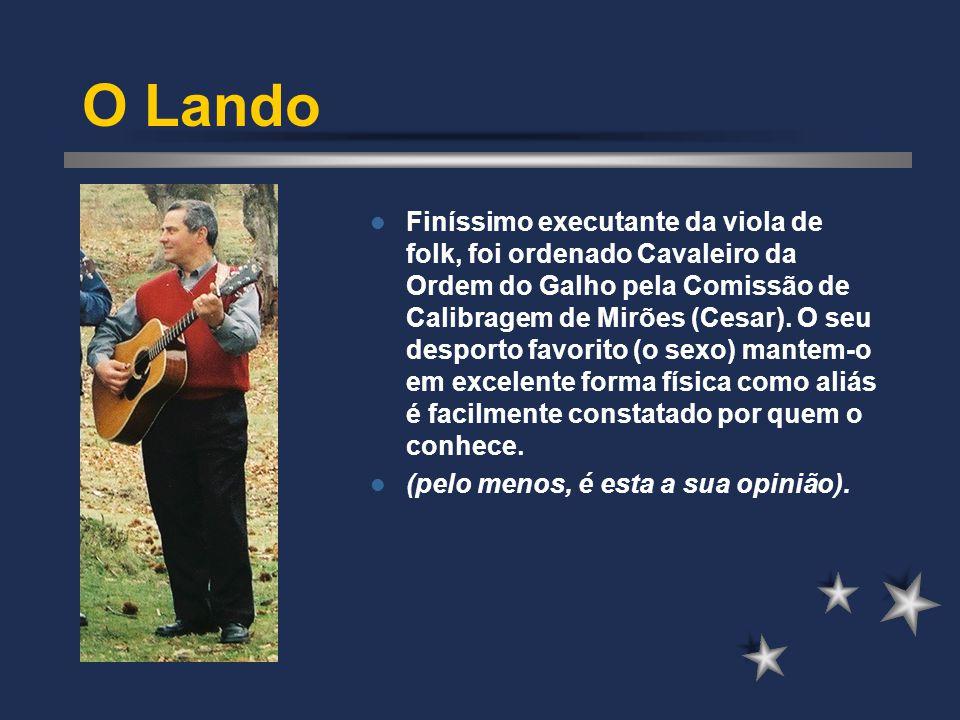 O Lando Finíssimo executante da viola de folk, foi ordenado Cavaleiro da Ordem do Galho pela Comissão de Calibragem de Mirões (Cesar).
