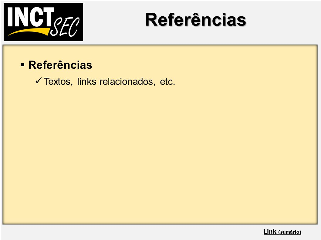 Referências IP addresses and the port numbers of the components.  Referências Textos, links relacionados, etc. Link (sumário)