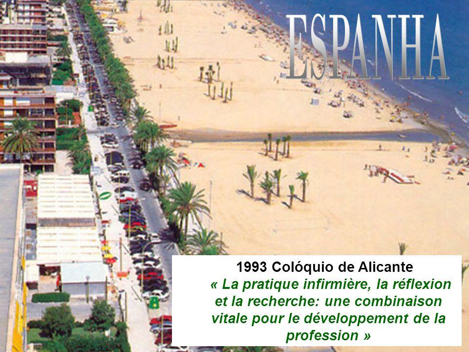 16 ESPANHA 1993 Colóquio de Alicante « La pratique infirmière, la réflexion et la recherche: une combinaison vitale pour le développement de la profession »