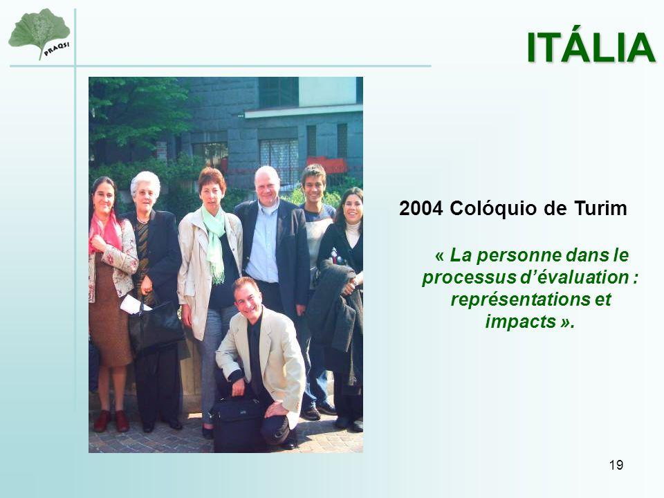19 2004 Colóquio de Turim « La personne dans le processus d'évaluation : représentations et impacts ».