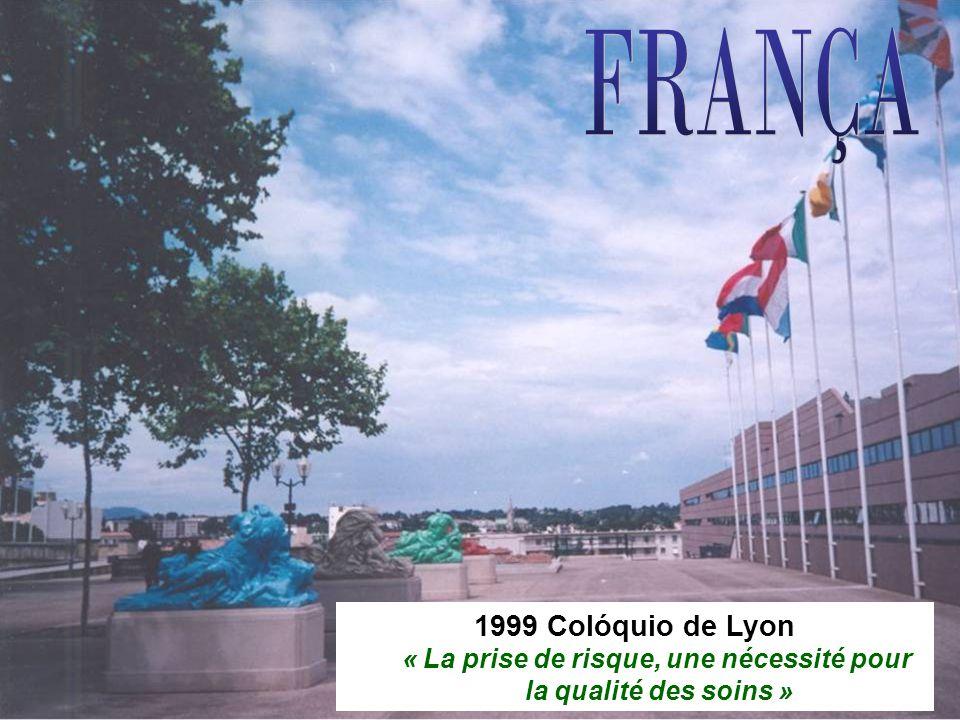 21 1999 Colóquio de Lyon « La prise de risque, une nécessité pour la qualité des soins »