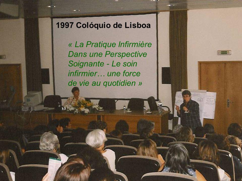 25 1997 Colóquio de Lisboa « La Pratique Infirmière Dans une Perspective Soignante - Le soin infirmier… une force de vie au quotidien »