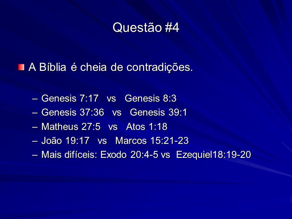 Questão #4 A Bíblia é cheia de contradições.