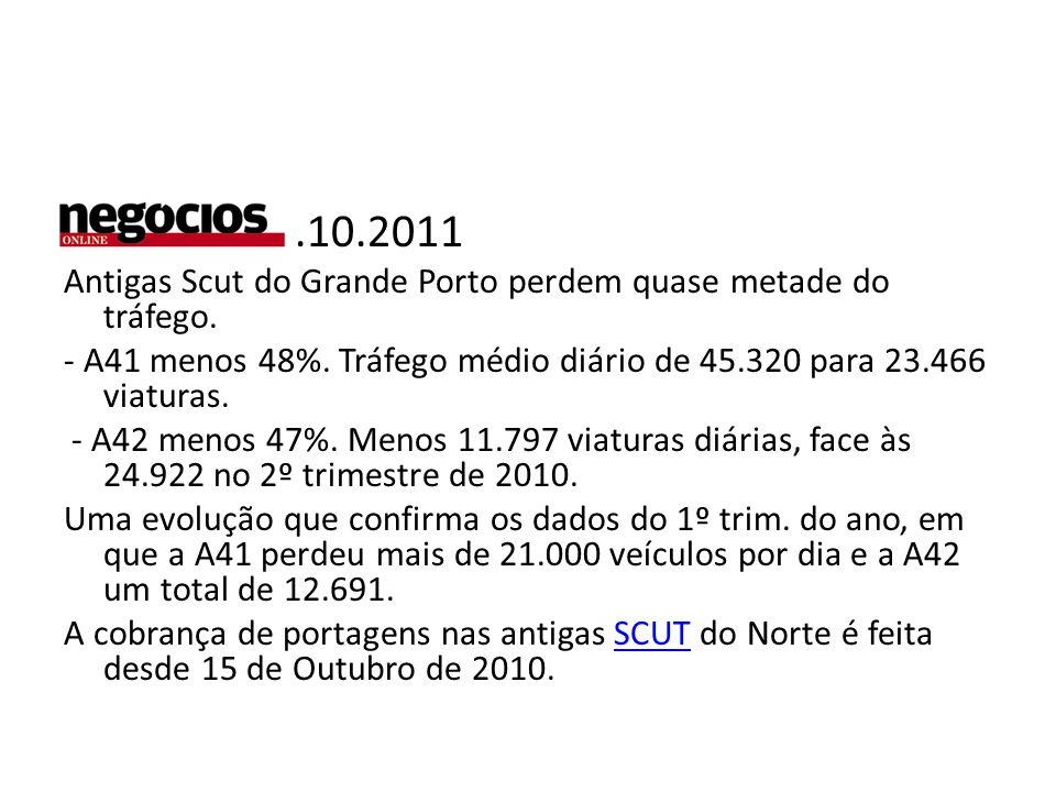 11.10.2011 Antigas Scut do Grande Porto perdem quase metade do tráfego.