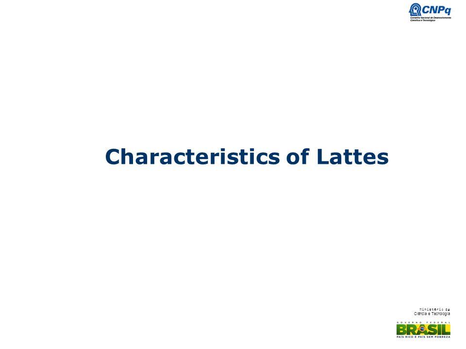 Ministério da Ciência e Tecnologia Characteristics of Lattes