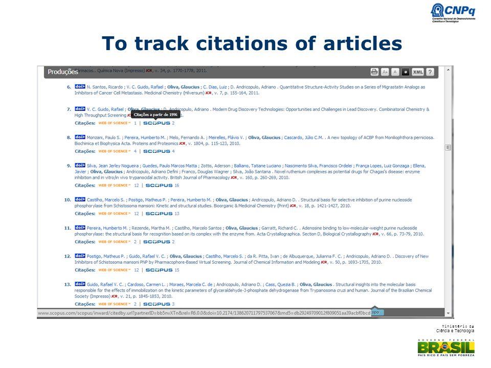 Ministério da Ciência e Tecnologia To track citations of articles