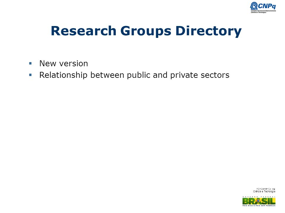Ministério da Ciência e Tecnologia Research Groups Directory  New version  Relationship between public and private sectors