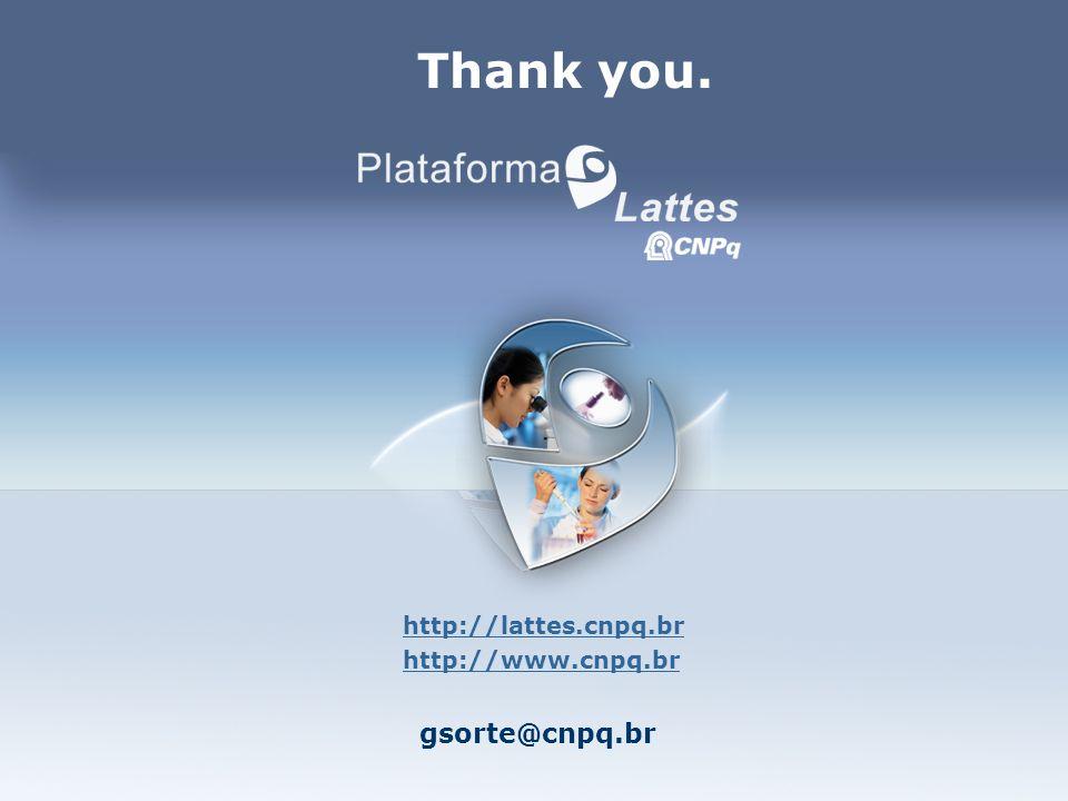 Ministério da Ciência e Tecnologia gsorte@cnpq.br Thank you.