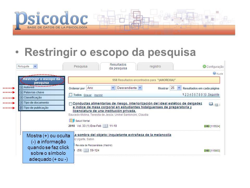 www.psicodoc.org Restringir o escopo da pesquisa Mostra (+) ou oculta (-) a informação quando se faz click sobre o símbolo adequado (+ ou -)