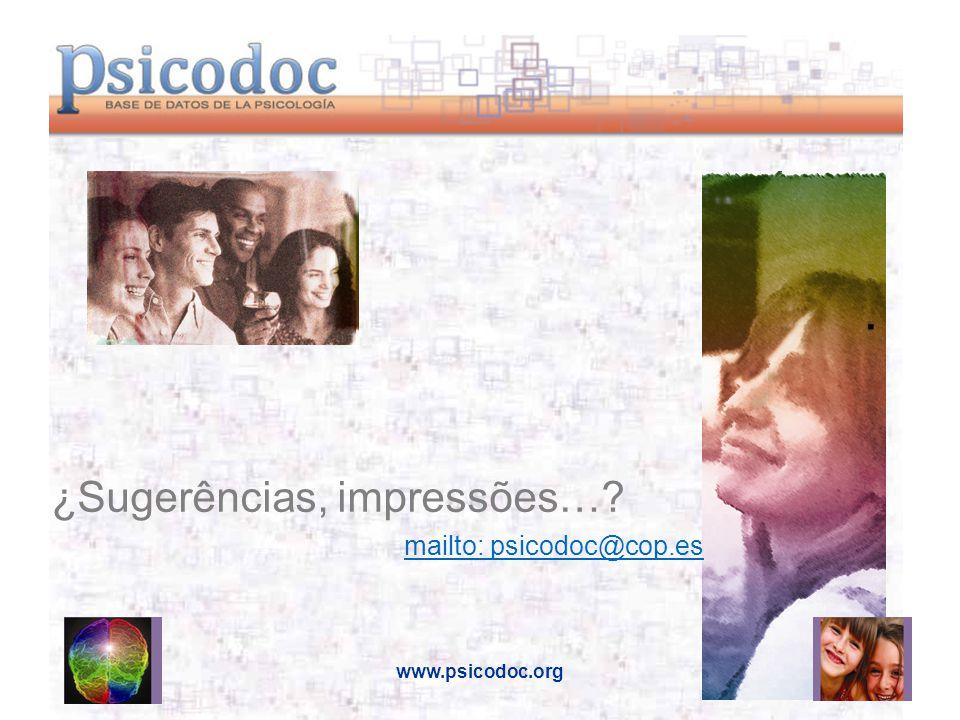www.psicodoc.org. ¿Sugerências, impressões… mailto: psicodoc@cop.es