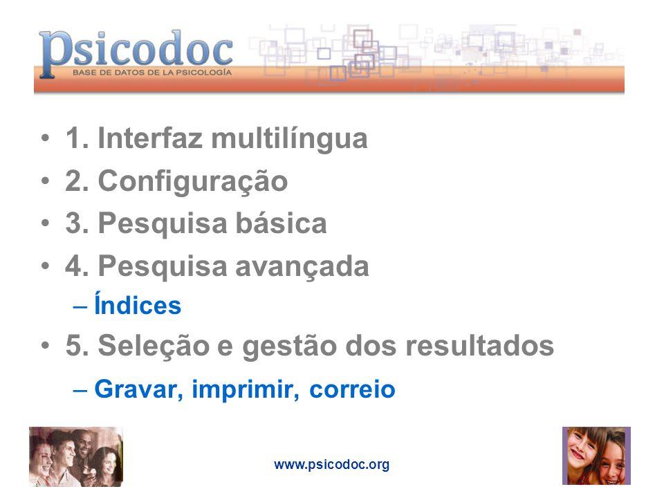 www.psicodoc.org 1. Interfaz multilíngua 2. Configuração 3.