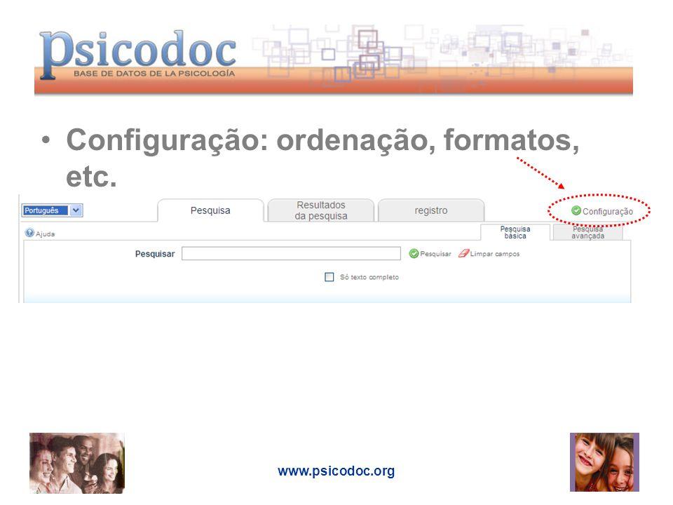 www.psicodoc.org Configuração: ordenação, formatos, etc.