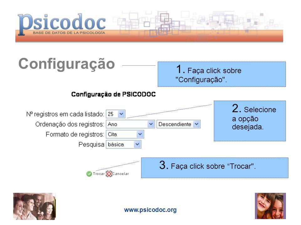 www.psicodoc.org Configuração 1. Faça click sobre Configuração .