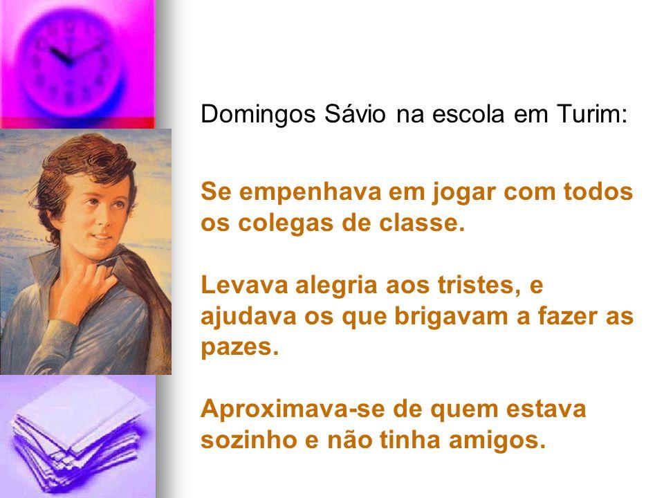 Domingos Sávio na escola em Turim: Se empenhava em jogar com todos os colegas de classe. Levava alegria aos tristes, e ajudava os que brigavam a fazer