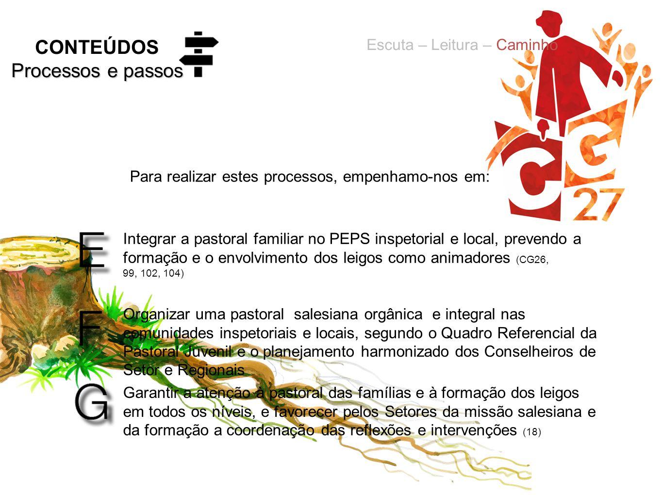 Integrar a pastoral familiar no PEPS inspetorial e local, prevendo a formação e o envolvimento dos leigos como animadores (CG26, 99, 102, 104) Organiz