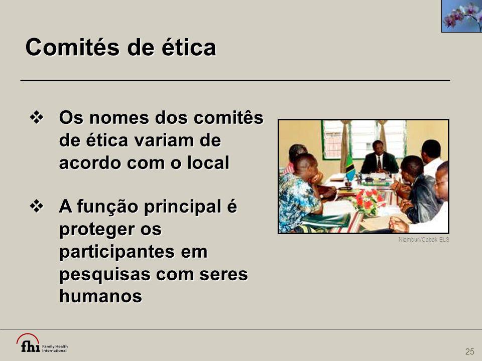 25 Comités de ética  Os nomes dos comitês de ética variam de acordo com o local  A função principal é proteger os participantes em pesquisas com ser