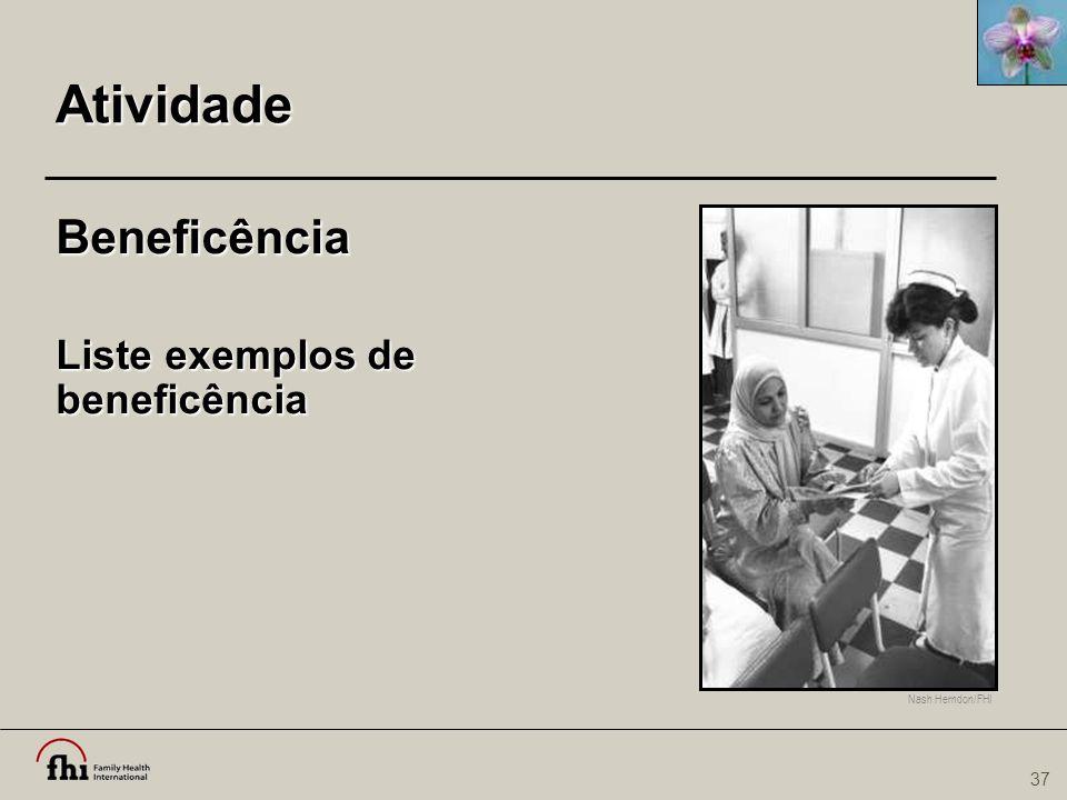 37 Atividade Beneficência Liste exemplos de beneficência Nash Herndon/FHI