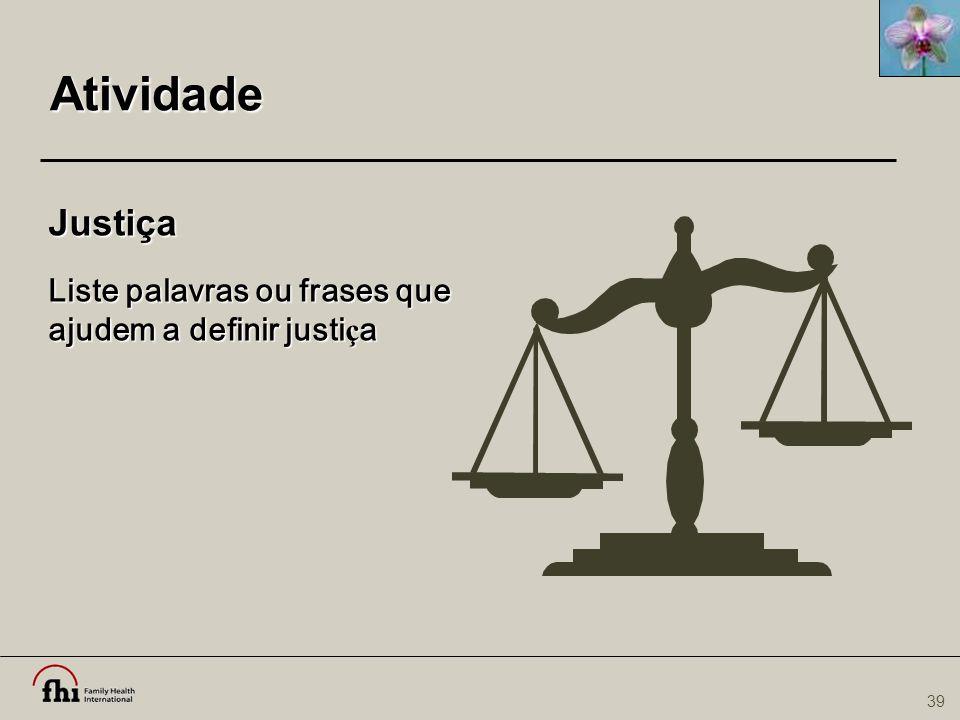 39 Atividade Justiça Liste palavras ou frases que ajudem a definir justi ç a