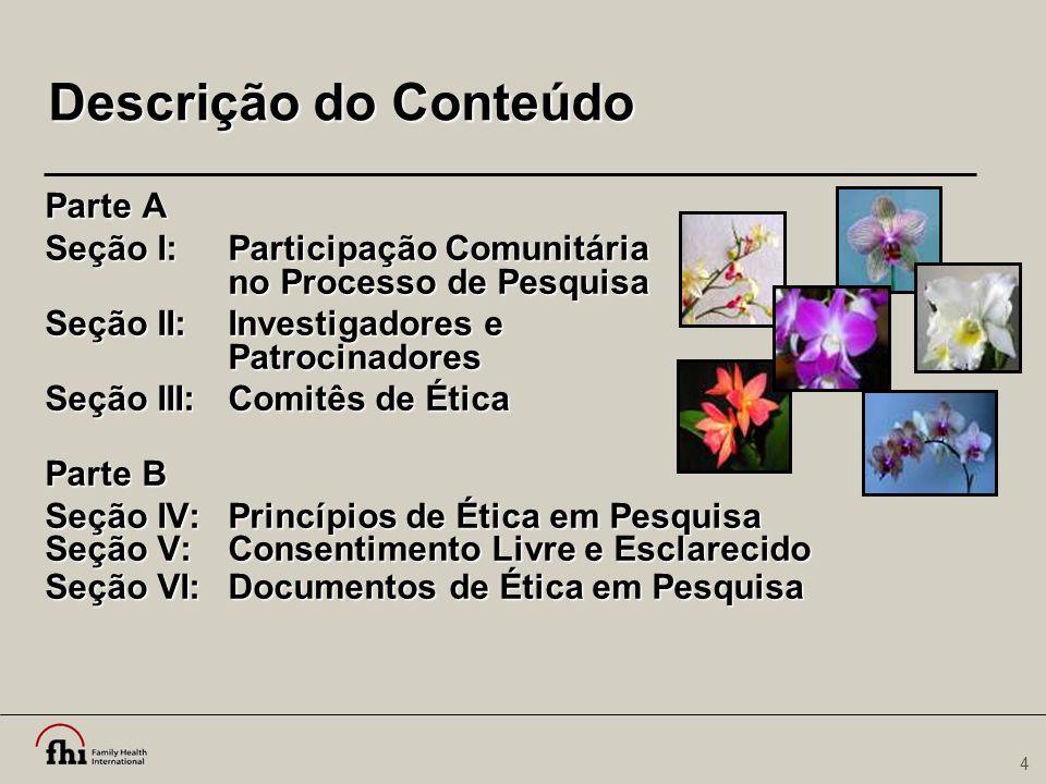 35 Atividade Participantes Vulneráveis Liste grupos de pessoas consideradas como participantes vulneráveis na pesquisa Nadine Burton/FHI