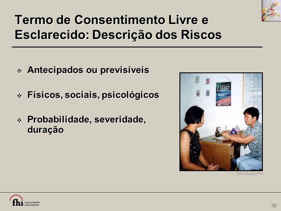 56 David Borasky/FHI Termo de Consentimento Livre e Esclarecido: Descrição dos Riscos Termo de Consentimento Livre e Esclarecido: Descrição dos Riscos