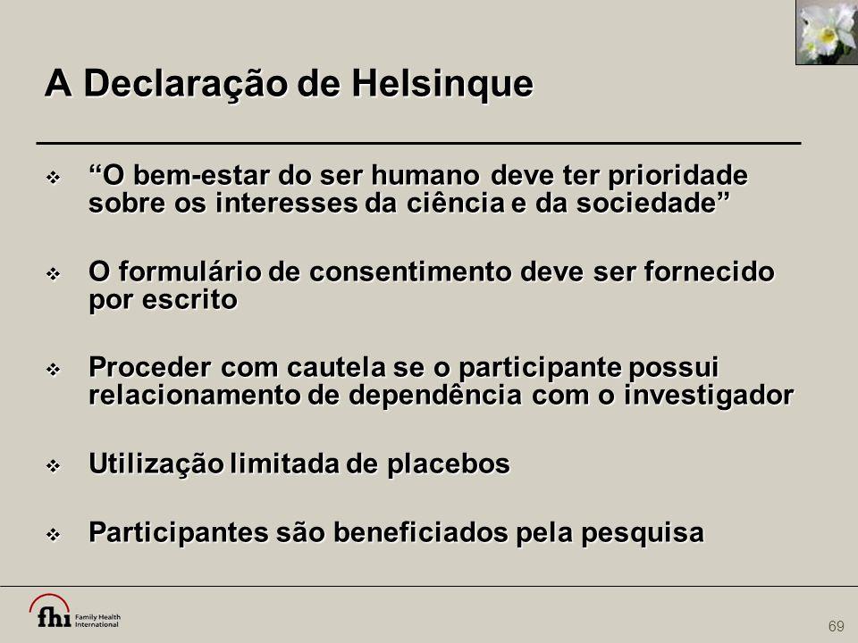 """69 A Declaração de Helsinque  """"O bem-estar do ser humano deve ter prioridade sobre os interesses da ciência e da sociedade""""  O formulário de consent"""