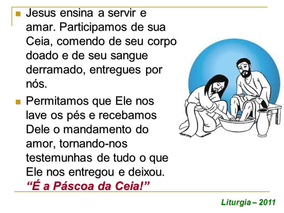 Jesus ensina a servir e amar. Participamos de sua Ceia, comendo de seu corpo doado e de seu sangue derramado, entregues por nós. Jesus ensina a servir