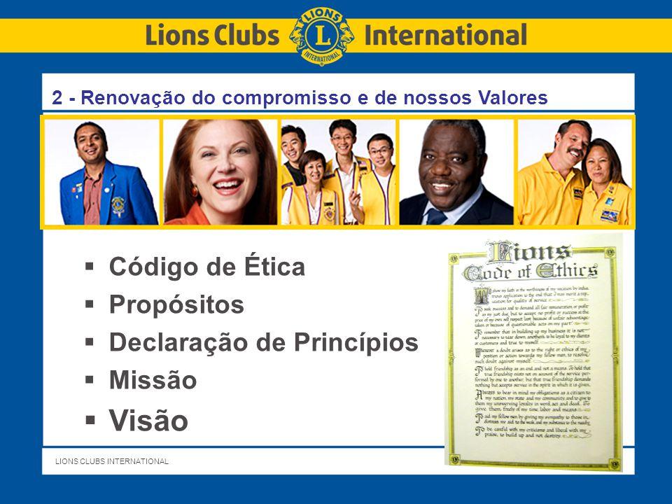 LIONS CLUBS INTERNATIONALTITLE OF PRESENTATION 10  Nossos Valores principais: Serviço Amizade  Compromisso: Com nós mesmos, com LCI e com a sociedade 2 - Renovaçao do compromiso e de nossos Valores