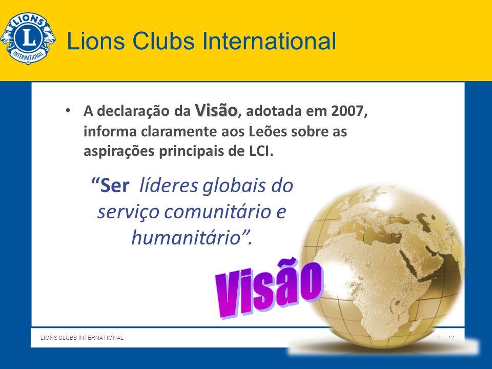 LIONS CLUBS INTERNATIONALTITLE OF PRESENTATION 11 2 - Renovação do compromisso e de nossos Valores  Código de Ética  Propósitos  Declaração de Princípios  Missão  Visão