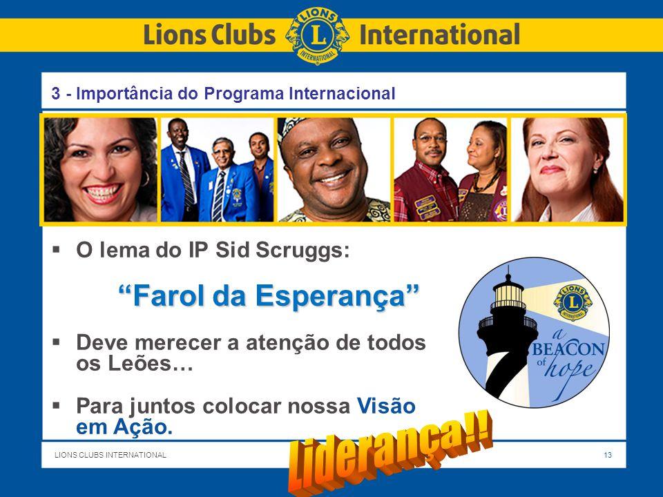 LIONS CLUBS INTERNATIONALTITLE OF PRESENTATION 12 Lions Clubs International Ser líderes globais do serviço comunitário e humanitário .