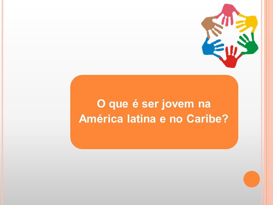 O que é ser jovem na América latina e no Caribe