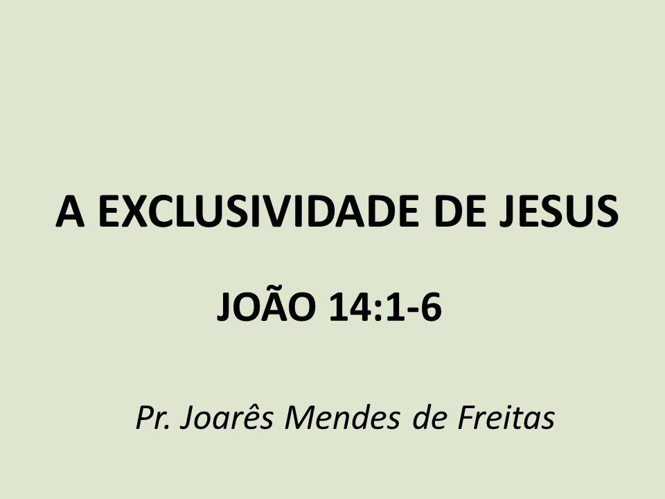 A EXCLUSIVIDADE DE JESUS v.