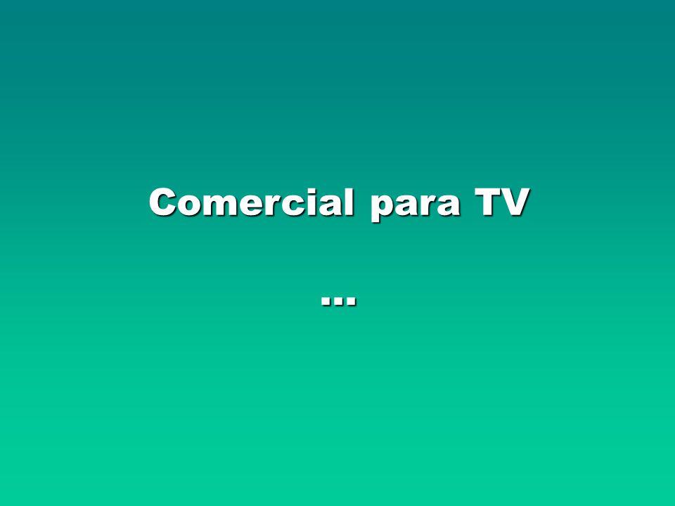 Comercial para TV...